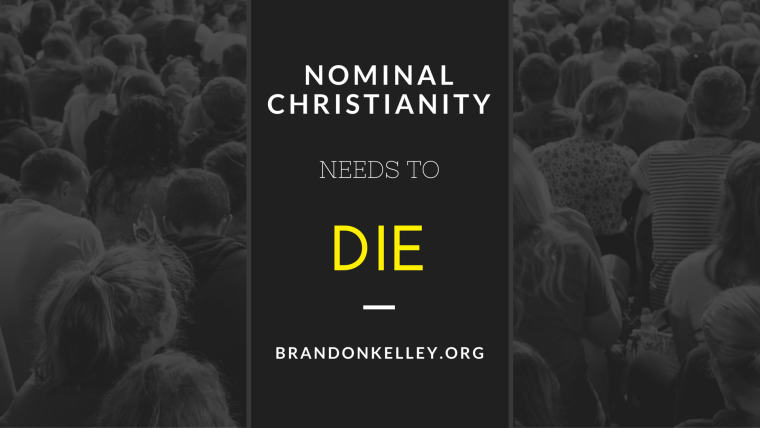 Nominal Christianity Needs to Die