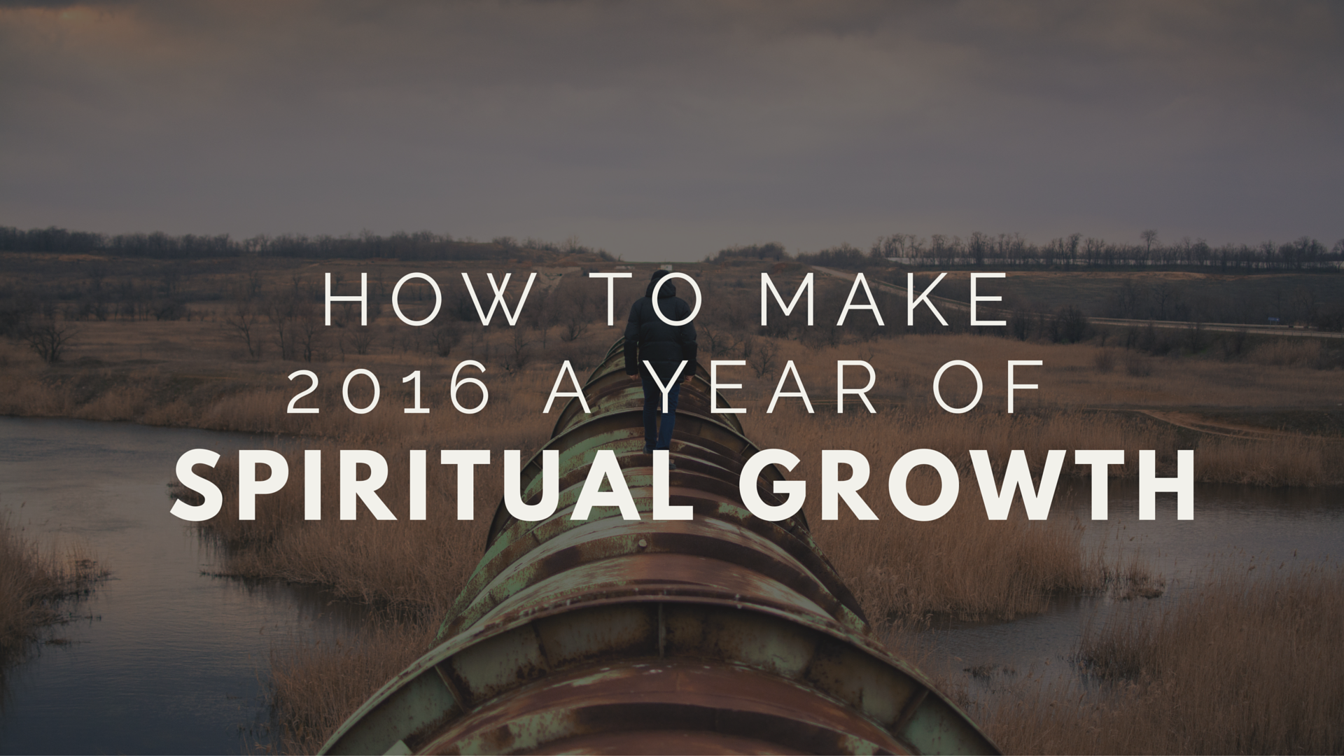 make 2016 the year you your relationship with god stronger than ever
