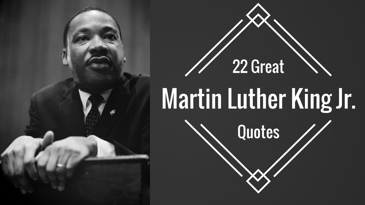 22 Great Martin Luther King Jr. Quotes