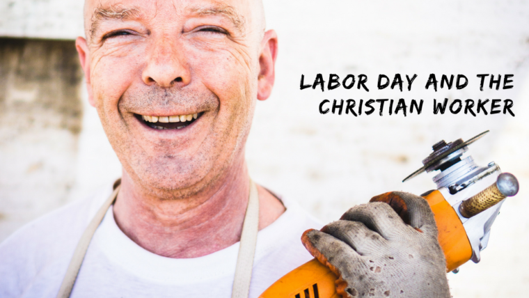 Labor Day and the Christian Worker