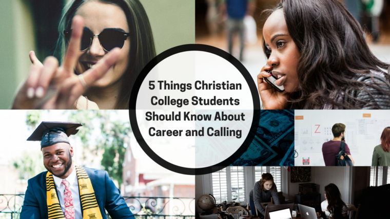 5 Things Christian College Students Should Know About Career and Calling
