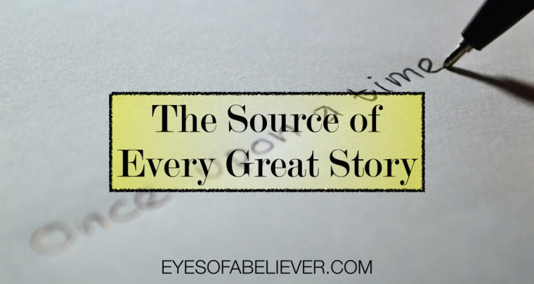 The Source of Every Great Story