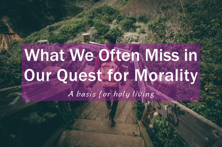 What We Often Miss in Our Quest for Morality