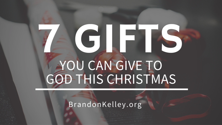 You Can Give A Great And Wonderful Christmas If You: 7 Gifts You Can Give To God This Christmas