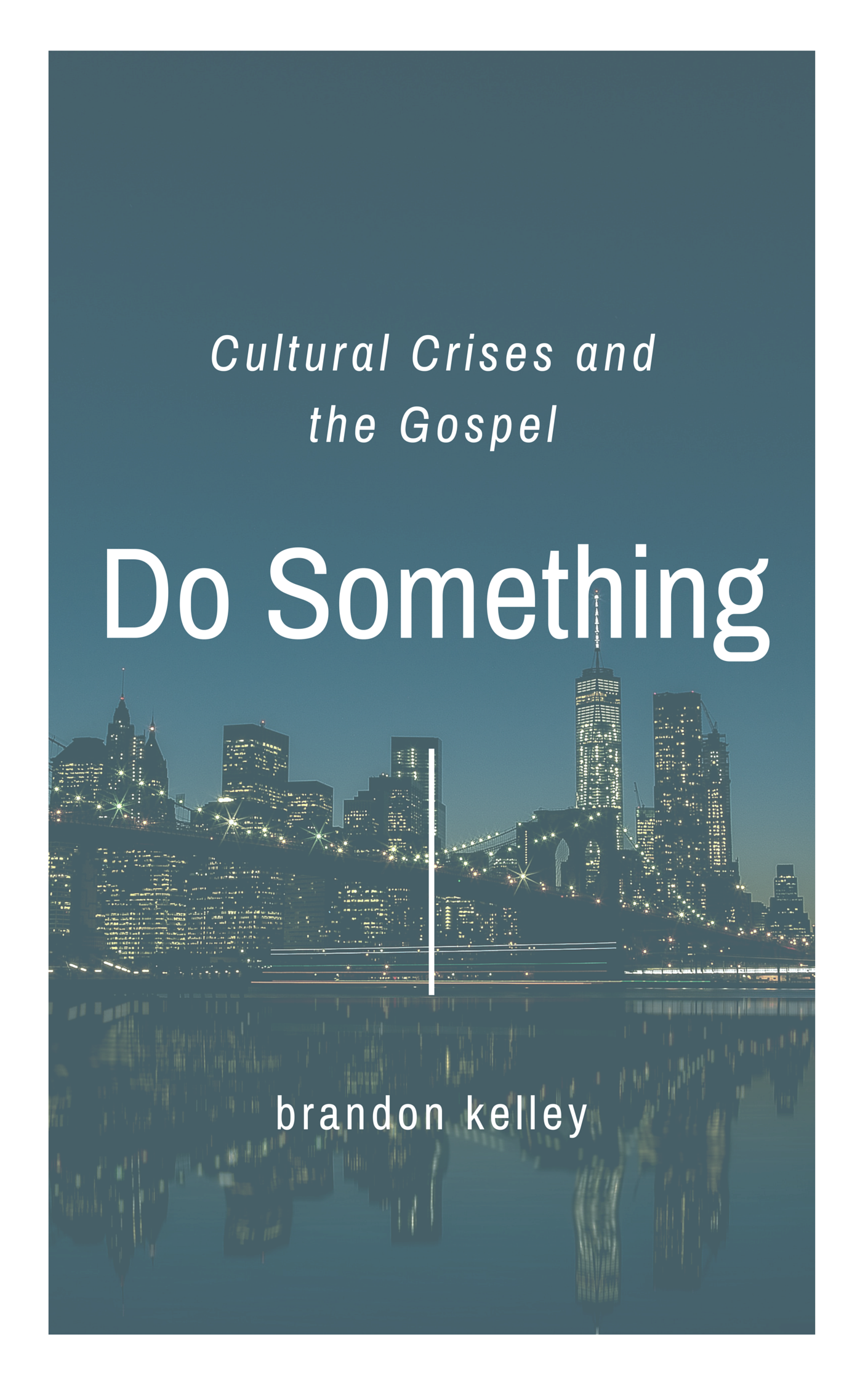 Do Something: Cultural Crises and the Gospel