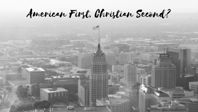 4 Signs You May Be an American First, Christian Second