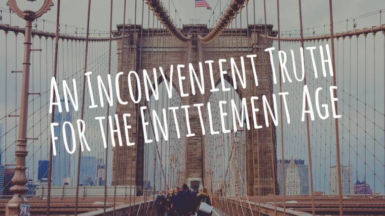 An Inconvenient Truth for the Entitlement Age