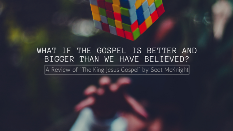What if the Gospel is Better and Bigger Than We Have Believed?