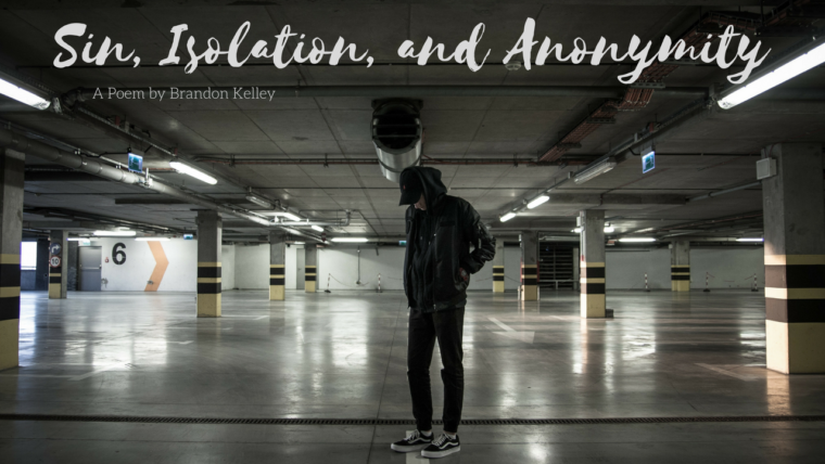 Sin, Isolation, and Anonymity: A Dangerous Recipe